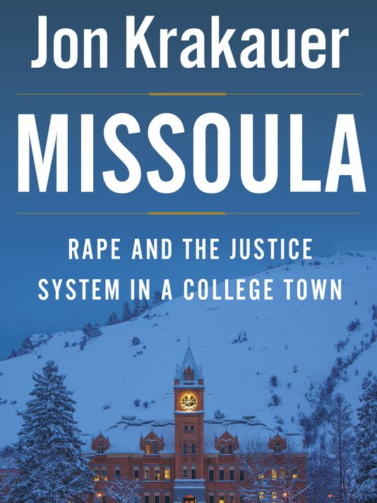 """Missoula: Rape and the Justice System in a College Town"" by Jon Krakauer"